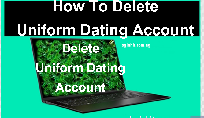 ❣️ how do i delete my uniform dating account on apps 2019