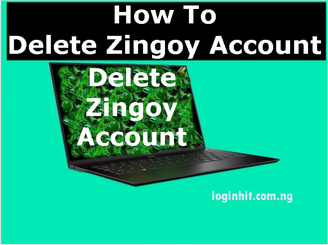 How To Delete, Cancel, Close or Deactivate Zingoy Account