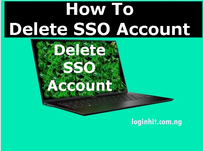 How To Delete, Cancel, Close or Deactivate SSO Account