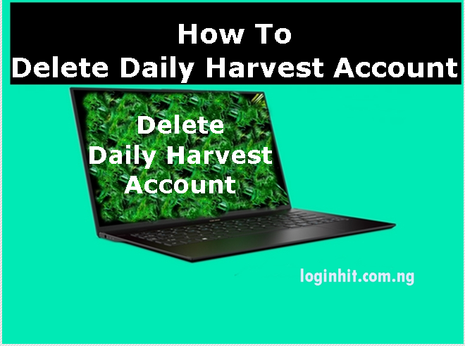 How To Delete, Cancel, Close or Deactivate Daily Harvest Account
