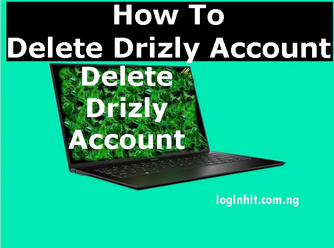 How To Delete, Cancel, Close or Deactivate Drizly Account
