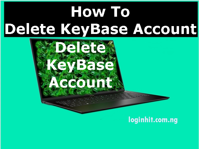 How To Delete, Cancel, Close or Deactivate KeyBase Account
