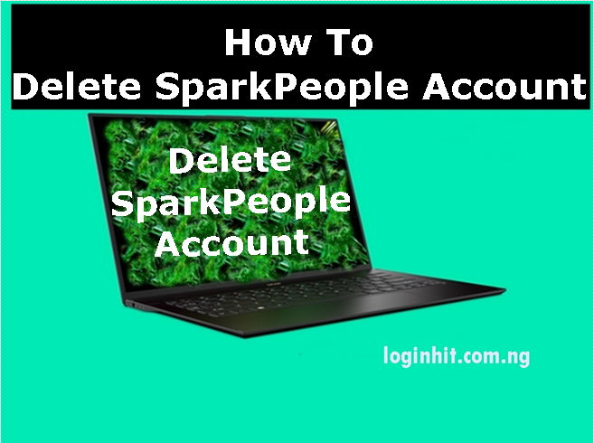 How To Delete, Cancel, Close or Deactivate SparkPeople Account