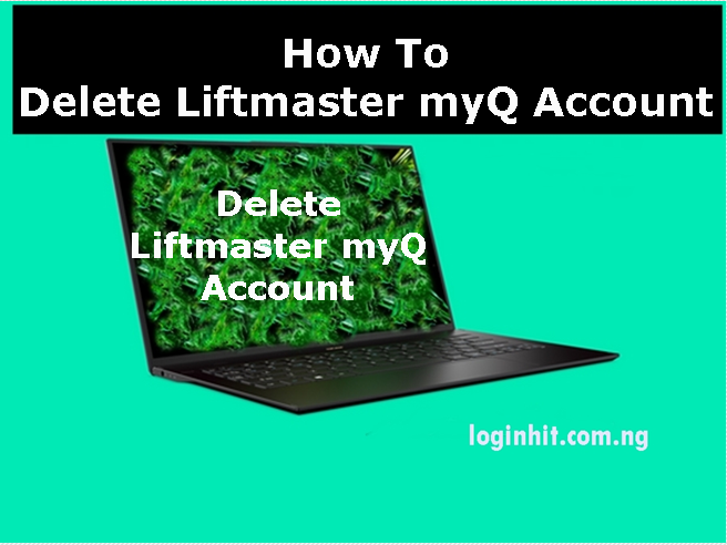 How To Delete Liftmaster myQ Account