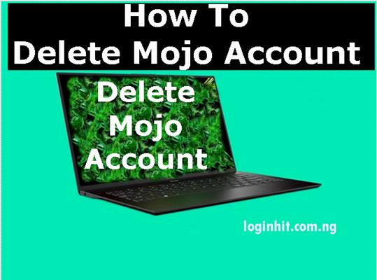 How To Delete, Cancel, Close or Deactivate Mojo Account