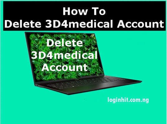 How To Delete, Cancel, Close or Deactivate 3D4medical Account