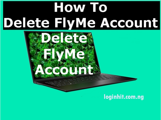 How To Delete, Cancel, Close or Deactivate FlyMe Account