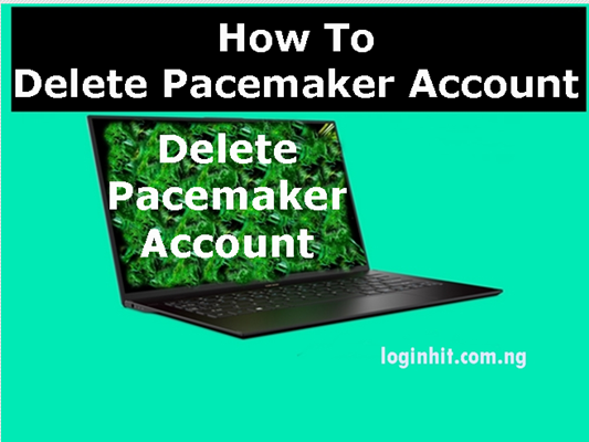 How To Delete, Cancel, Close or Deactivate Pacemaker Account