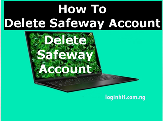 How To Delete, Cancel, Close or Deactivate safeway Account