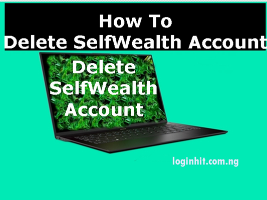 How To Delete, Cancel, Close or Deactivate SelfWealth Account