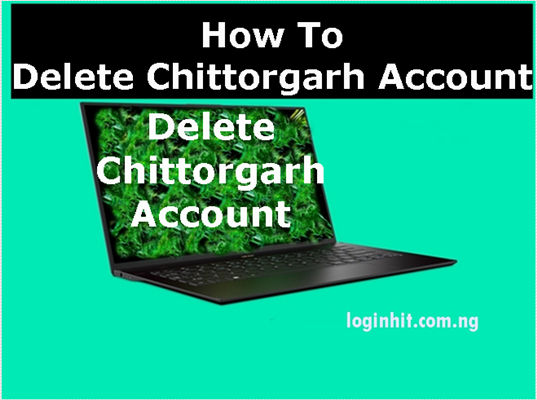 How To Delete, Cancel, Close or Deactivate Chittorgarh Account