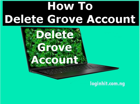 How To Delete, Cancel, Close or Deactivate Grove Account