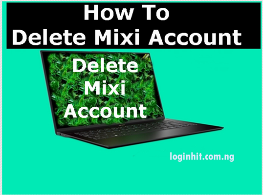 How To Delete, Cancel, Close or Deactivate Mixi Account