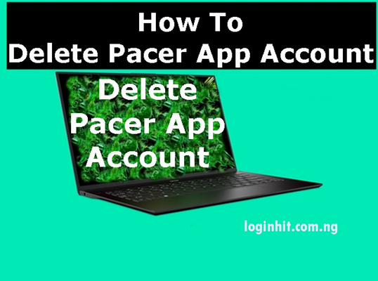How To Delete, Cancel, Close or Deactivate Pacer App Account