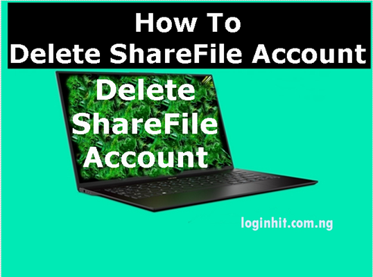 How To Delete, Cancel, Close or Deactivate ShareFile Account