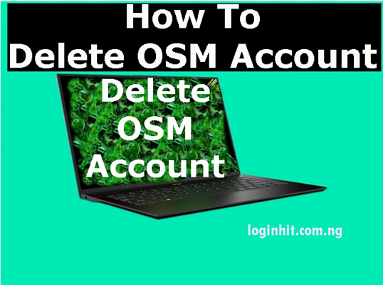 How To Delete, Cancel, Close or Deactivate OSM Account