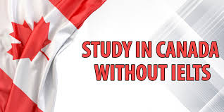 How to study in Canada without IELTS – Best ways